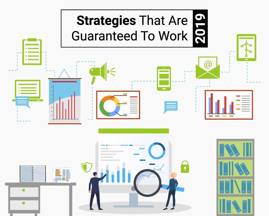 Strategies That Are Guaranteed To Work In 2019
