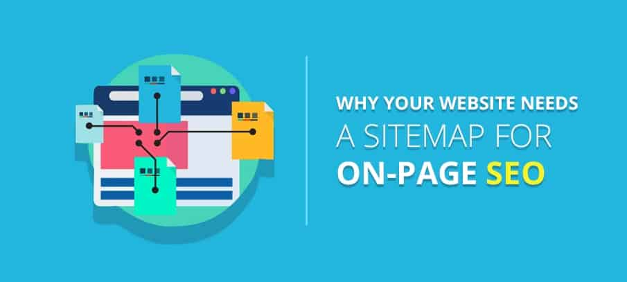 Why Your Website Needs a Sitemap for On-page SEO