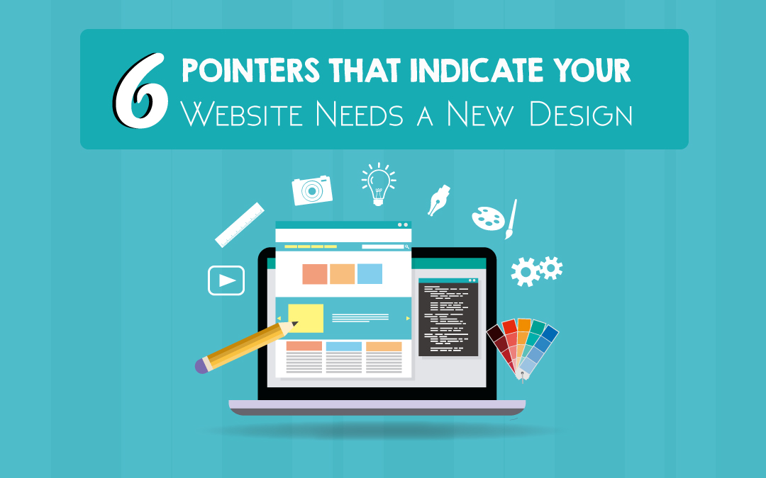 6 Pointers That Indicate Your Website Needs a New Design