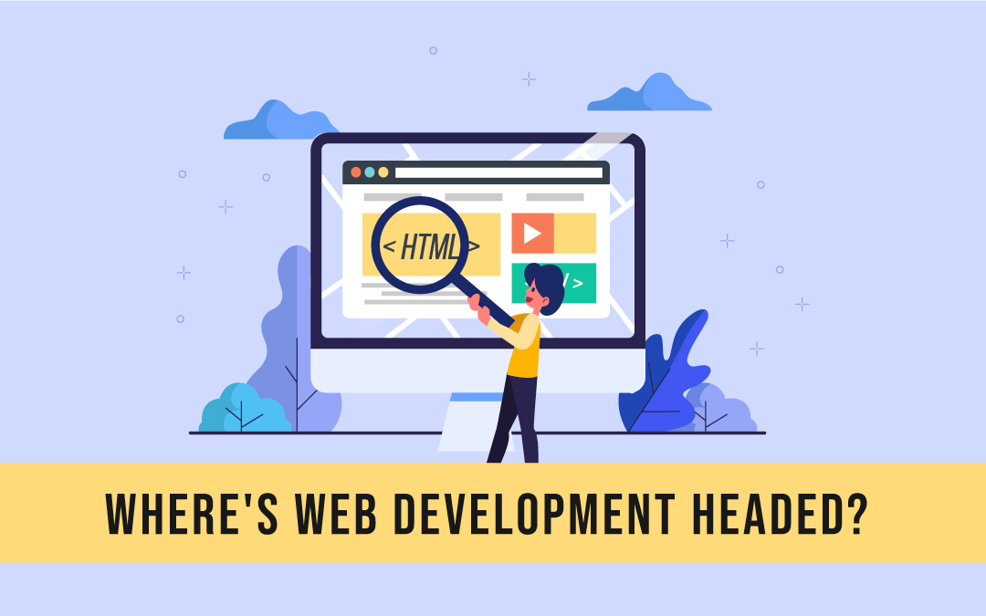 Where's Web Development Headed?